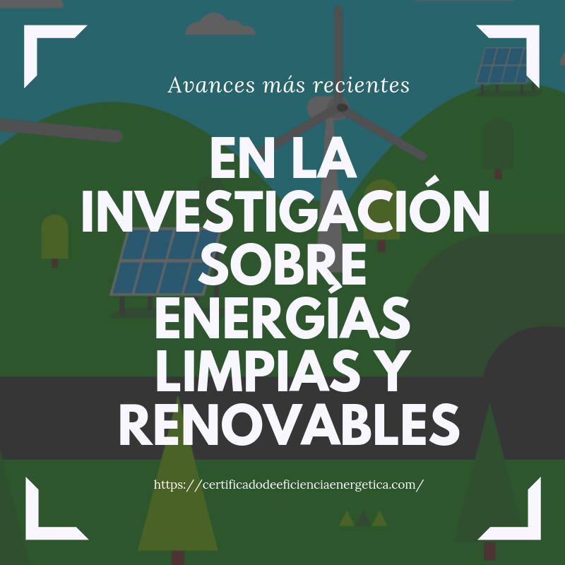 Investigación Energías limpias y renovables