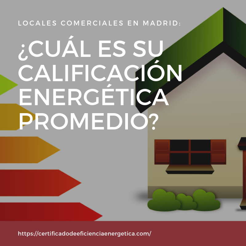 locales comerciales madrid cualificacion energetica