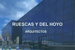 RUESCAS Y DEL HOYO. ARQUITECTOS